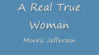 A real true woman - Morris Jefferson