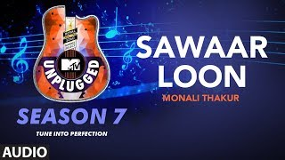 Sawaaar Loon Unplugged Full Audio | MTV Unplugged Season 7 | Monali Thakur | Amit Trivedi