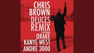 Deuces Remix (f/Drake, Kanye West & André 3000 - Explicit Version)