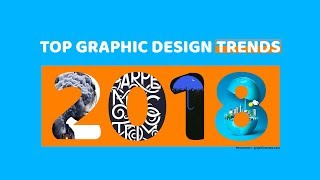 Top Graphic Design Trends 2018