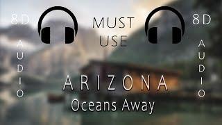 "A R I Z O N A   ""Oceans Away (Sam Feldt Remix)"" (8D AUDIO)🎧"