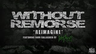WITHOUT REMORSE - REIMAGINE (FT. JOHN GALLAGHER OF DYING FETUS) [SINGLE] (2016) SW EXCLUSIVE