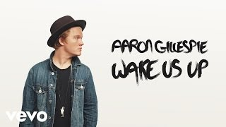 Aaron Gillespie - Wake Us Up (Audio)