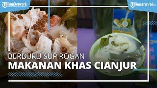 Berburu Takjil ke Cianjur, Sup Rogan Jadi Favorit saat Bulan Ramadan