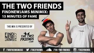 2F FindNewJams Minimix: 15 Minutes Of Fame