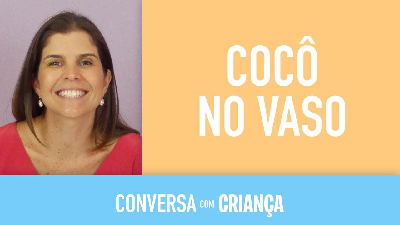 Cocô no Vaso | Conversa com Criança