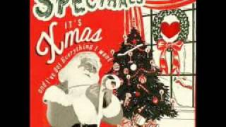Spectrals - It's Christmas & I've Got Everything I Want