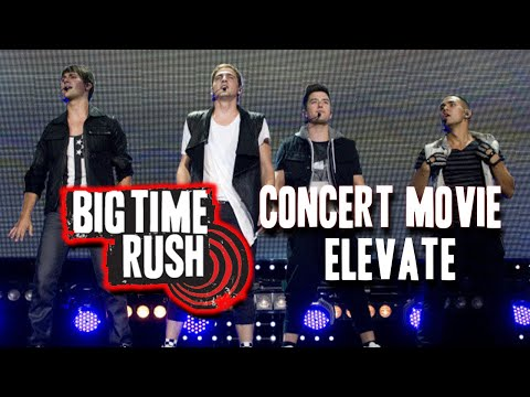 Big Time Rush Concert Movie: Elevate