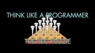 The Peg Puzzle Solved (Think Like a Programmer)