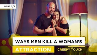 How to Touch a Woman Without Being Creepy   Subtleties That Ruin Attraction – Part 3