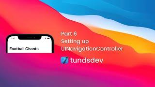 Part 6 - Setting up the navigation bar with UINavigationController