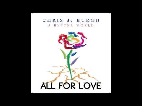 Chris de Burgh - All for Love