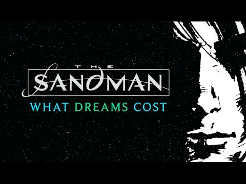 Neil Gaiman's Sandman: What Dreams Cost