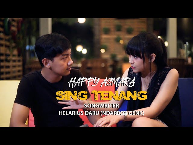 HAPPY ASMARA - SING TENANG (Official Music Video)