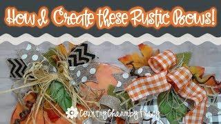 How I Create These Rustic Bows | Easy Bow Tutorial | Dollar Tree And Hobby Lobby Ribbon