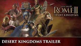Total War: ROME 2 - Desert Kingdoms Announce Trailer