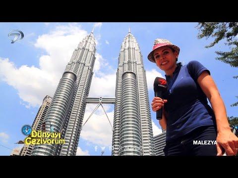 Dünyayı Geziyorum - Malezya - 7 Ağustos 2016