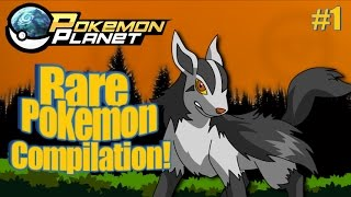 Pokemon Planet - Rare Pokemon Encounter Compilation! #1