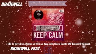 I Like To Move It vs  Recess vs MTTS vs Keep Calm (David Guetta UMF Europe 17 Mashup)