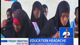 Wajir leaders meet in Nairobi seeking long and short term solutions in the education debacle