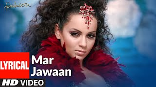 Mar Jawaan Lyrical | Fashion | Priyanka Chopra, Kangna Ranawat | Shruti Pathak, Salim Merchant - Download this Video in MP3, M4A, WEBM, MP4, 3GP