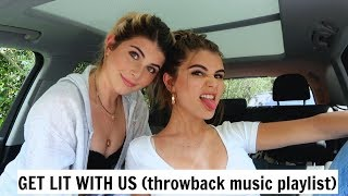 GET LIT WITH US  (THROWBACK SONGS) ft. my sister
