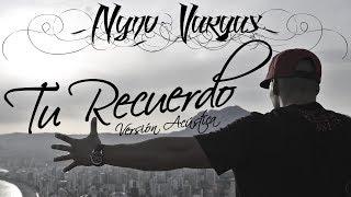 Nyno - Tu Recuerdo (Versión Acústica)