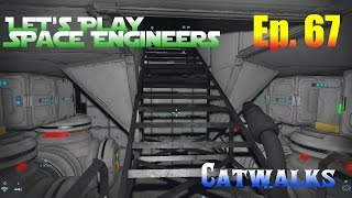Lets Play Space Engineers Ep. 67 - Catwalks