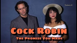 Cock Robin - The Promise You Made (Subtitulado) Gustavo Z