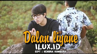 Download lagu Dalan Liyane Ilux Id Mp3