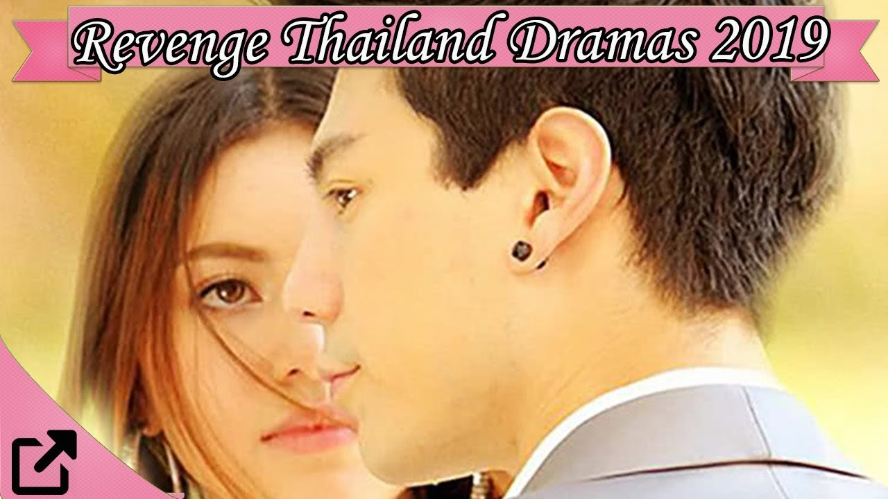 Download Top 25 Revenge Thailand Dramas 2019