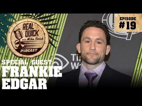 EP #19: Frankie Edgar – The Real Quick With Mike Swick Podcast