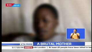 Authorities in Kayole are investigating case where a mum brutally inflicted harm to his child