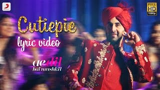 Cutiepie - Official Lyric Video | Karan Johar | Ranbir | Anushka
