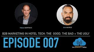 B2B Marketing in Hotel Tech: the Good, the Bad and the Ugly