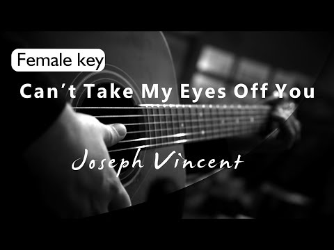 Cant Take My Eyes Off You - Joseph Vincent Female Key ( Acoustic Karaoke ) Mp3