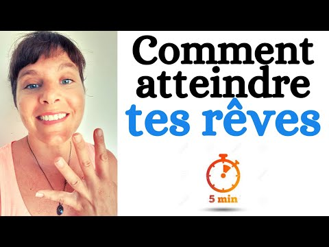 Comment atteindre rapidement tes rêves ?