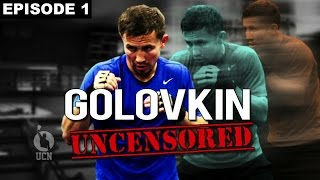 "Golovkin Uncensored - Golovkin vs. Rubio - Ep 1 - ""Mexican Style"" - UCN ORIGINAL SERIES"