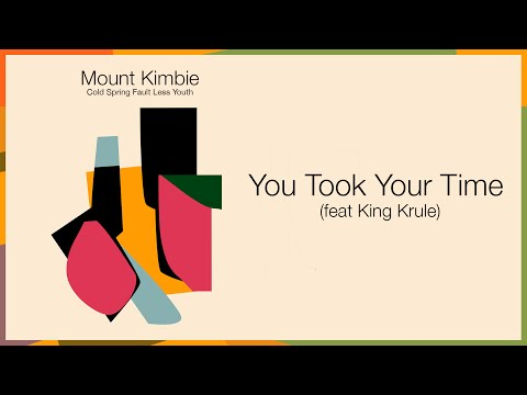 You Took Your Time (Song) by Mount Kimbie and King Krule