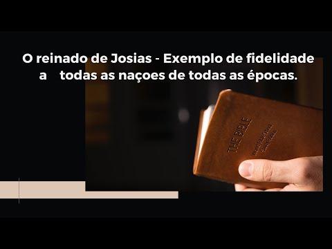 O reinado de Josias - O exemplo de fidelidade a todas as naes de todas as pocas.