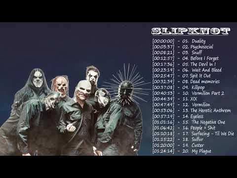 Slipknot Greatest Hits || Slipknot Greatest Hits Full Album 2018