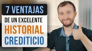 Video: 7 Ventajas De Tener Un Excelente Historial Crediticio
