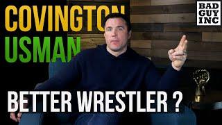 Who's the better wrestler...Colby Covington or Kamaru Usman?