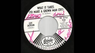 Coy Jackson - What It Takes (To Make A Grown Man Cry)