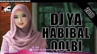 Ya Habibal Qolbi Versi Dj Remix ✓ Mantapp