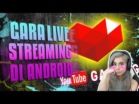 Video Cara LIVE STREAMING di Android dengan Youtube Gaming!!!!