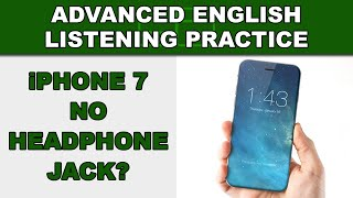 iPhone 7 No Headphone Jack? - Speak English Fluently - Advanced English Listening Practice - 61