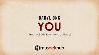 Daryl Ong - You | Proposal OST Lyrics #KwentongJollibeeVday2019
