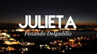 Julieta - Fernando Delgadillo (Letra + Historia)