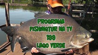 Programa Fishingtur na TV 199 - Clube de Pesca Lago Verde